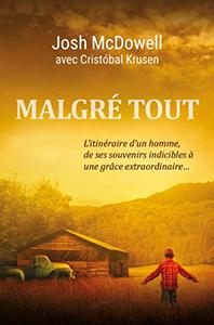 Livre_Malgre_tout_JoshMcDowell